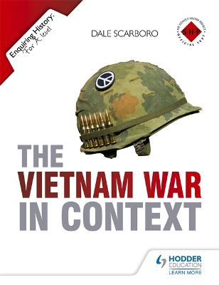 Enquiring History: The Vietnam War in Context by Dale Scarboro