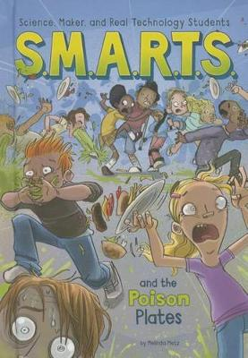 S.M.A.R.T.S. and the Poison Plates by Melinda Metz