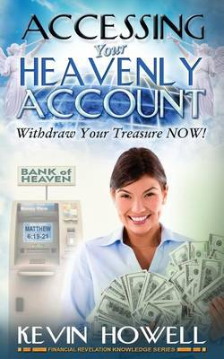 Accessing Your Heavenly Account by Kevin Howell
