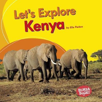 Let's Explore Kenya by Elle Parkes