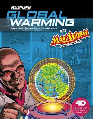 Understanding Global Warming with Max Axiom Super Scientist by Agnieszka Biskup
