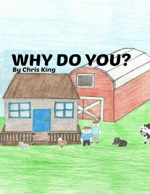Why Do You? by Chris King