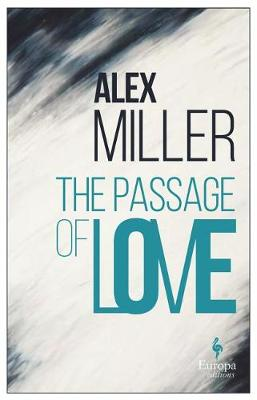 The Passage of Love by Alex Miller