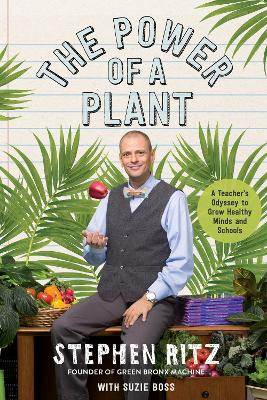 The Power of a Plant by Stephen Ritz