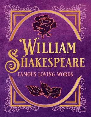William Shakespeare: Famous Loving Words by Darcy Reed