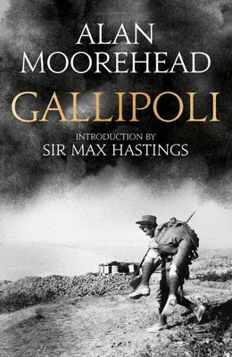 Gallipoli 1915 by Alan Moorehead
