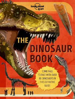 The Dinosaur Book by Lonely Planet Kids