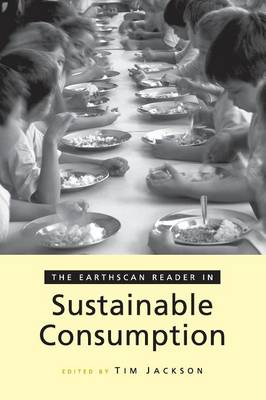 The Earthscan Reader on Sustainable Consumption by Tim Jackson