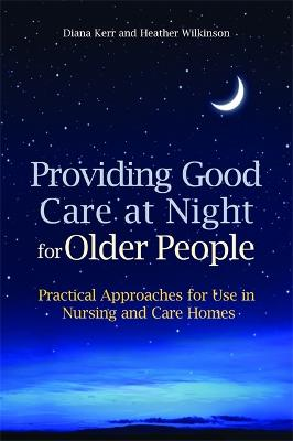 Providing Good Care at Night for Older People book
