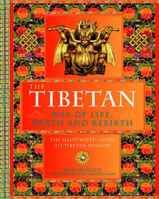 The Tibetan Way of Life, Death and Rebirth by John Peacocke
