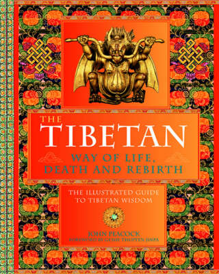 The Tibetan Way of Life, Death and Rebirth by John Peacocke
