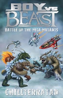 Boy vs Beast Battle of the Mega-Mutants: #14 Chillterratan by Mac Park