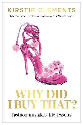 Why Did I Buy That?: Fashion mistakes, life lessons book
