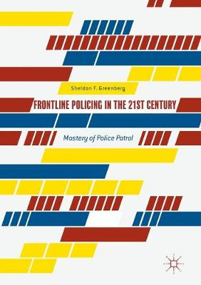 Frontline Policing in the 21st Century by Sheldon F. Greenberg
