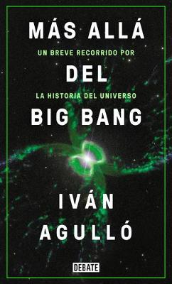 Mas alla del big bang / Beyond the Big Bang by Ivan Agullo