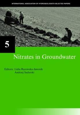 Nitrates in Ground Water  Volume 5 by Lidia Razowska-Jaworek