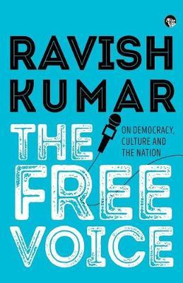 The Free Voice by Ravish Kumar