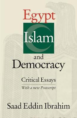 Egypt, Islam and Democracy by Saad Eddin Ibrahim