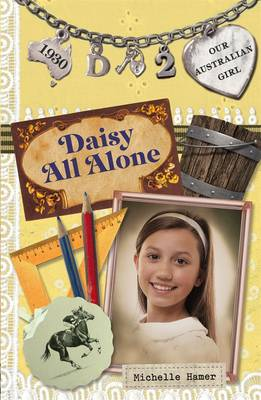 Our Australian Girl: Daisy All Alone (Book 2) by Michelle Hamer