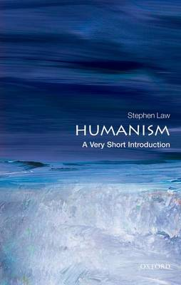 Humanism: A Very Short Introduction by Stephen Law