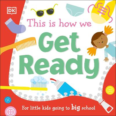 This Is How We Get Ready: For Little Kids Going To Big School book