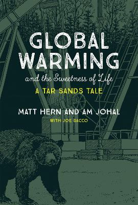 Global Warming and the Sweetness of Life by Matt Hern