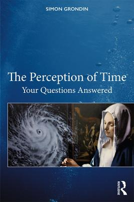 The Perception of Time: Your Questions Answered by Simon Grondin