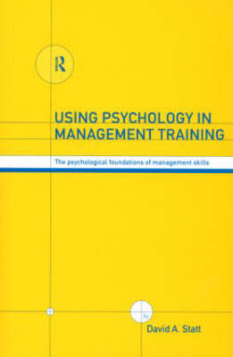Using Psychology in Management Training by David A. Statt