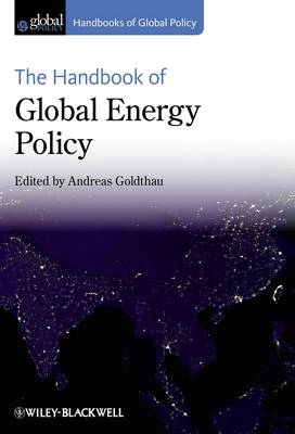The Handbook of Global Energy Policy by Andreas Goldthau
