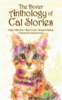The Dover Anthology of Cat Stories by Dover