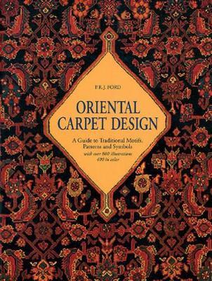 Oriental Carpet Design by P.R.J. Ford