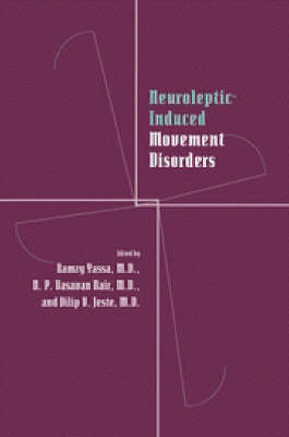Neuroleptic-induced Movement Disorders by Ramzy Yassa