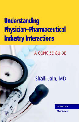 Understanding Physician-Pharmaceutical Industry Interactions by Shaili Jain