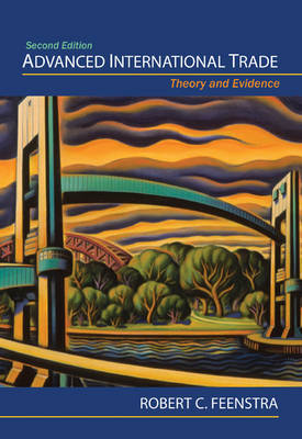 Advanced International Trade by Robert C. Feenstra