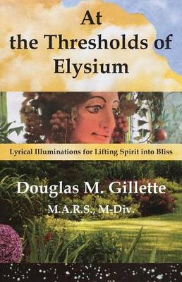 At the Thresholds of Elysium by M a R S M-DIV Gillette, Douglas
