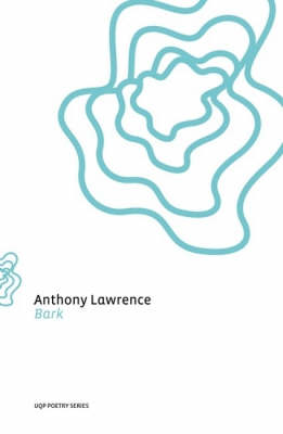 Bark by Anthony Lawrence