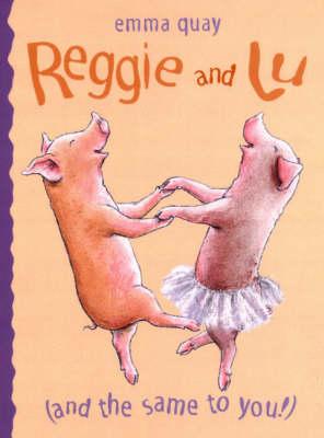 Reggie and Lu by Emma Quay