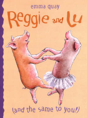Reggie and Lu by Emma Quay