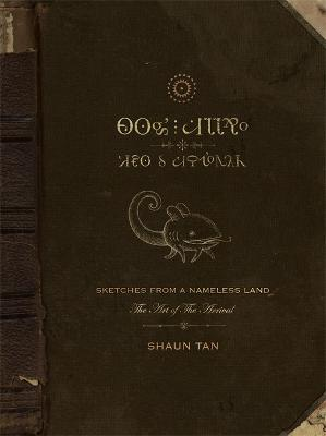 Sketches from a Nameless Land by Shaun Tan