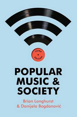 Popular Music and Society by Brian Longhurst