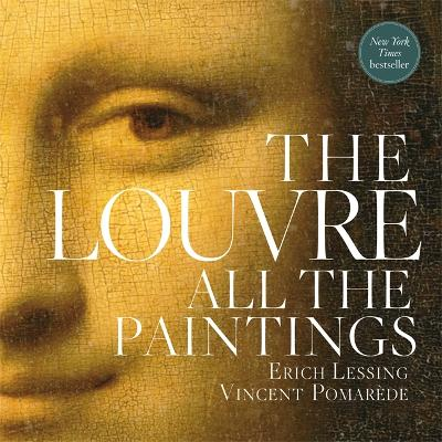 The Louvre: All The Paintings by Anja Grebe