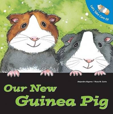 Let's Take Care of Our New Guinea Pig by Alejandro Algarra