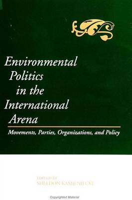 Environmental Politics in the International Arena by Sheldon Kamieniecki