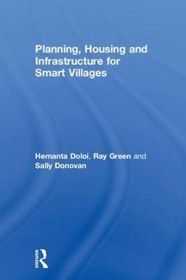 Planning, Housing and Infrastructure for Smart Villages by Hemanta Doloi
