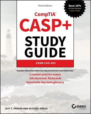 CASP+ CompTIA Advanced Security Practitioner Study Guide: Exam CAS-003 by Jeff T. Parker