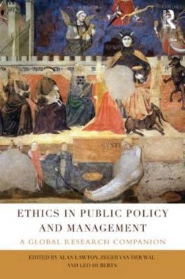 Ethics in Public Policy and Management: A global research companion by Alan Lawton