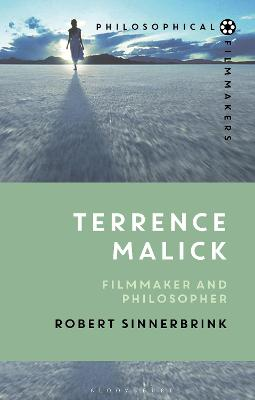 Terrence Malick: Filmmaker and Philosopher by Dr Robert Sinnerbrink