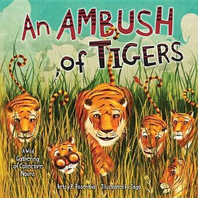 An Ambush of Tigers by Betsy Rosenthal