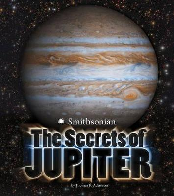 The Secrets of Jupiter by Thomas K Adamson