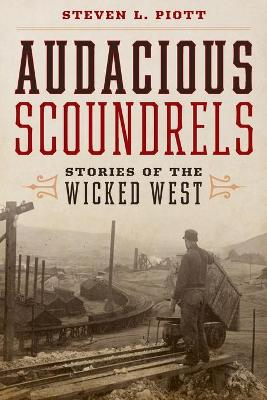 Audacious Scoundrels: Stories of the Wicked West book
